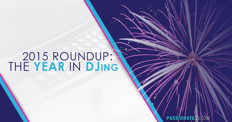 2015 Roundup: The Year in DJing