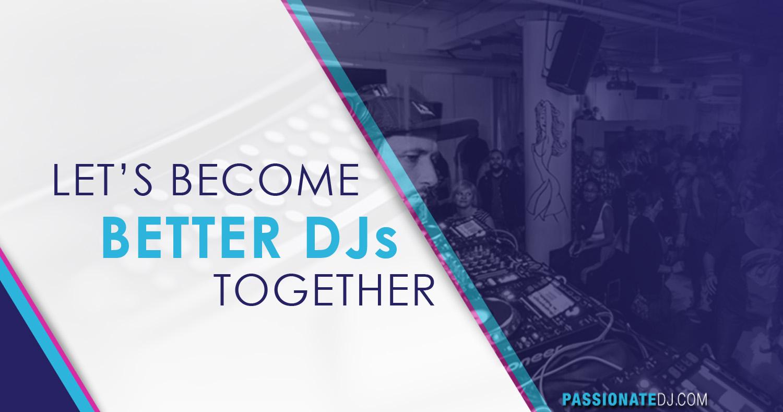 Let's Become Better DJs Together