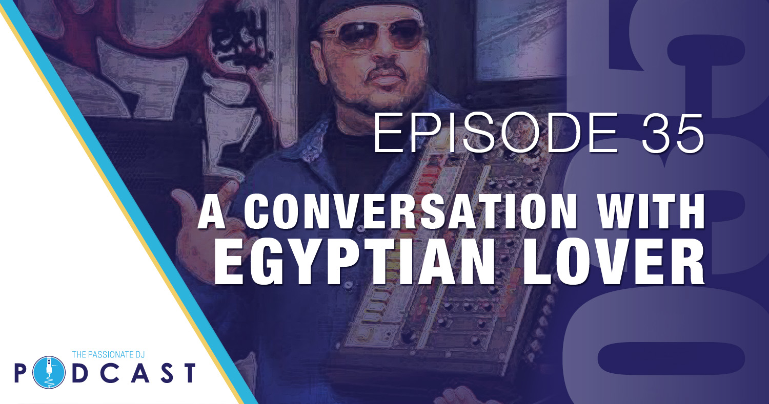 Episode 35: A Conversation with The Egyptian Lover
