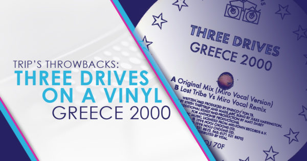 Trip's Throwbacks: Three Drives on a Vinyl – Greece 2000