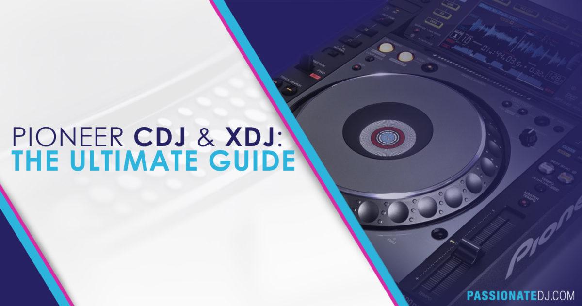Pioneer CDJ: The Ultimate Guide