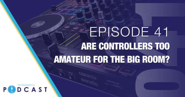 Episode 41: Are Controllers Too Amateur for the Big Room?