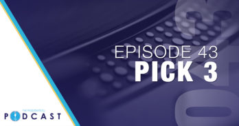 Episode 43: Pick 3