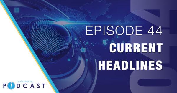 Episode 44: Current Headlines