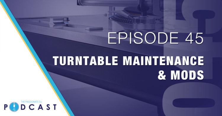 Episode 45: Turntable Maintenance & Mods