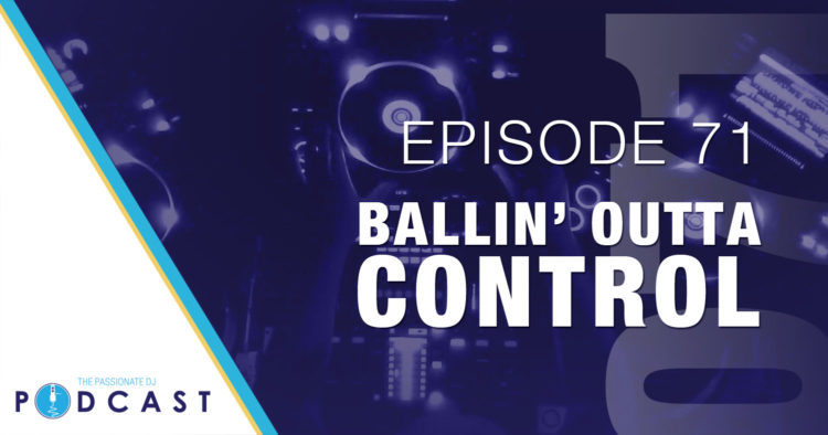 Episode 71: Ballin' Out of Control