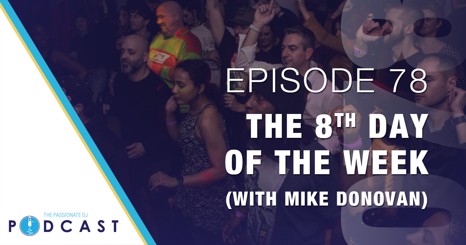 Episode 78: The 8th Day of the Week (with Mike Donovan)