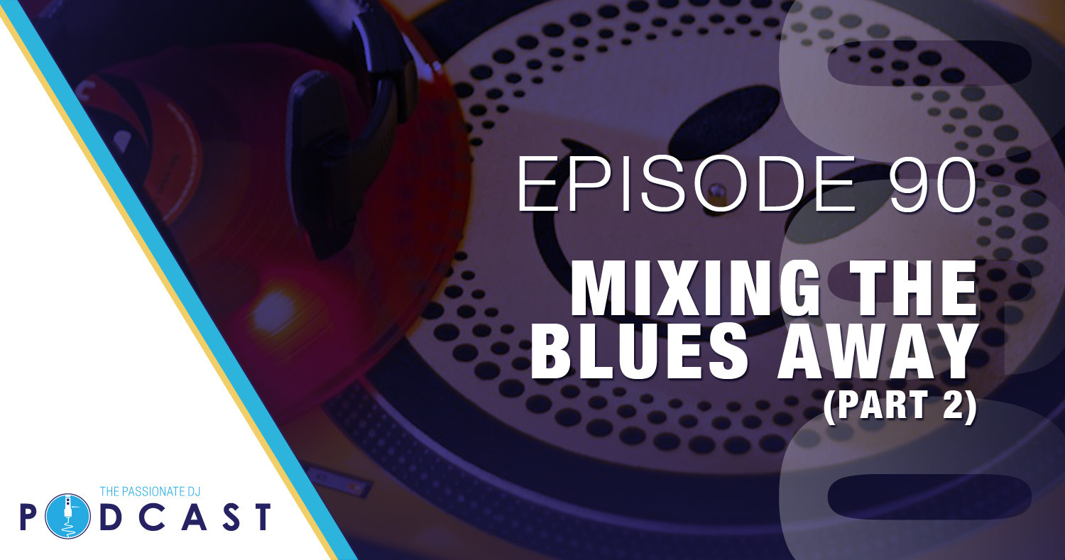 Episode 90: Mixing the Blues Away (Part 2)